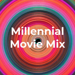 Millennial Movie Mix