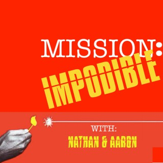 Mission: Impodible - A Mission: Impossible TV Podcast