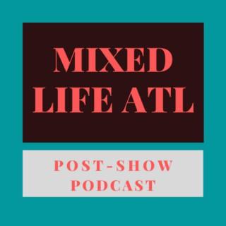 Mixed Life ATL: 'Mixed-ish' After-Show Review