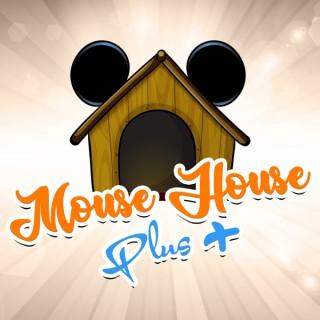 Mouse House Plus