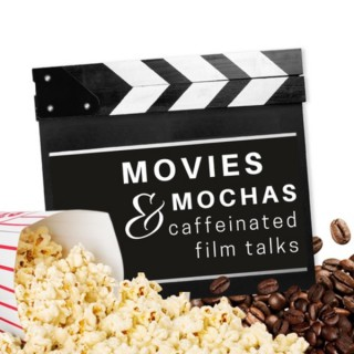 Movies and Mochas: Caffeinated Film Talks
