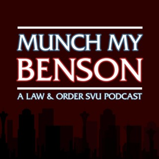 Munch My Benson: A Law & Order: SVU Podcast