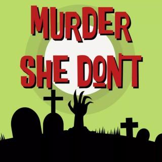 Murder She Don't