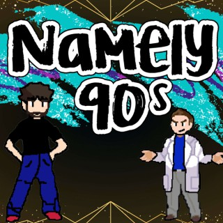 Namely 90s