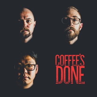 COFFEE'S DONE