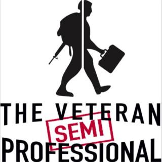 The Veteran (Semi) Professional