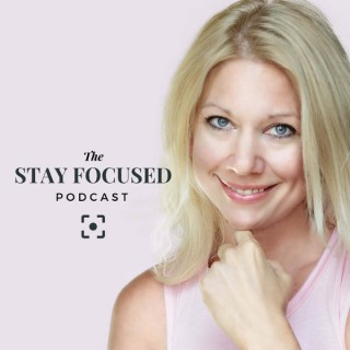 The Stay Focused Podcast