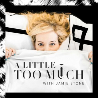 A Little Too Much with Jamie Stone
