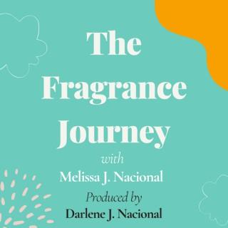 The Fragrance Journey with Melissa J. Nacional