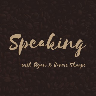 Speaking with Ryan & Carrie Sharpe
