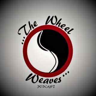 The Wheel Weaves Podcast