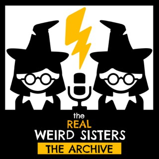 The Real Weird Sisters: The Archive