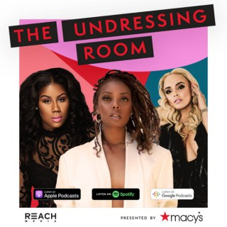 The Undressing Room Podcast Presented by Macy's