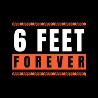 6 Feet Forever