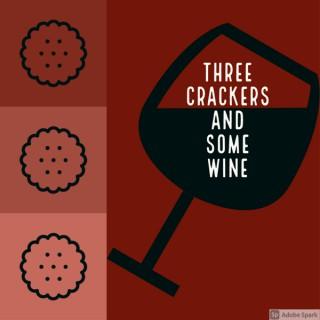 3 Crackers & Some Wine