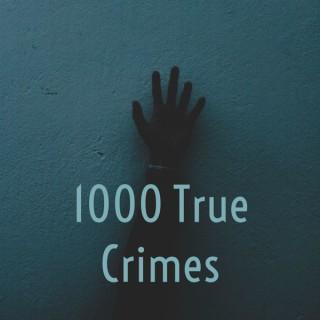 1000 True Crimes