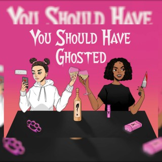 You Should Have Ghosted