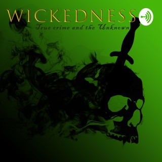 Wickedness True Crime and the Unknown
