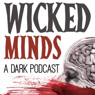 Wicked Minds: A Dark Podcast
