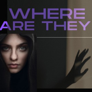 Where are they?