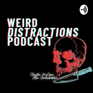 Weird Distractions Podcast