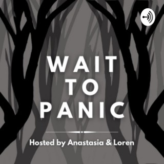 Wait To Panic