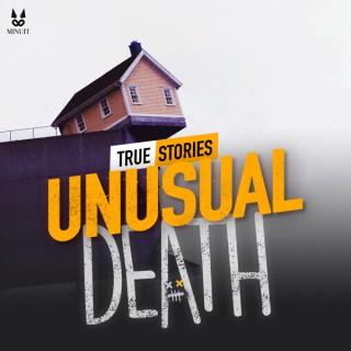 Unusual Deaths - True Stories