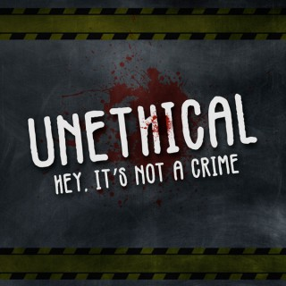 Unethical Podcast