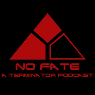 No Fate: A Terminator Podcast