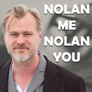 Nolan Me, Nolan You