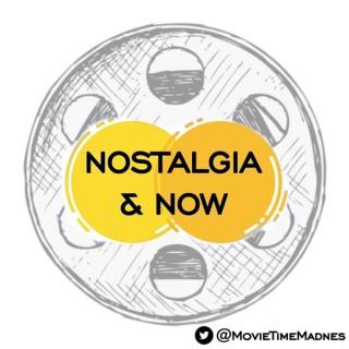 Nostalgia & Now