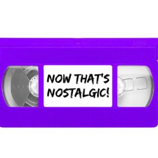 Now That's Nostalgic!