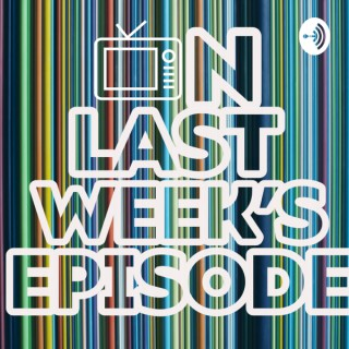 On Last Week's Episode