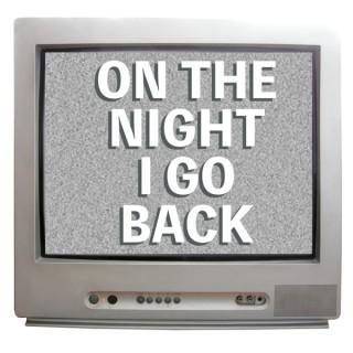 On The Night I Go Back