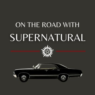 On The Road With Supernatural's Podcast