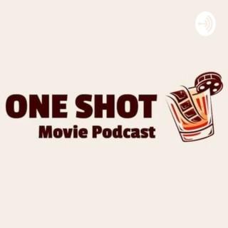 One Shot Movie Podcast