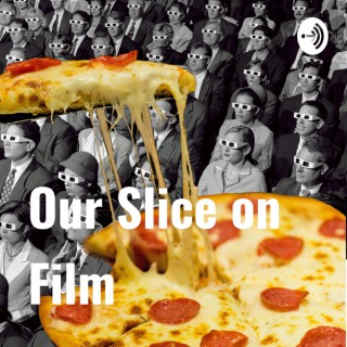 Our Slice on Film