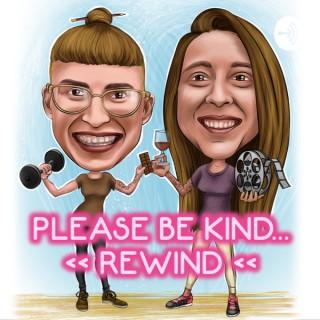 Please Be Kind...Rewind