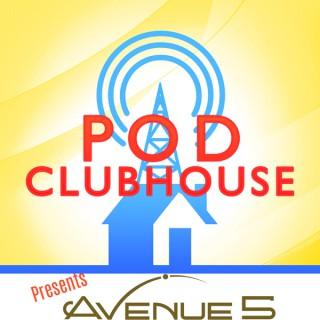 Pod Clubhouse Presents: Avenue 5