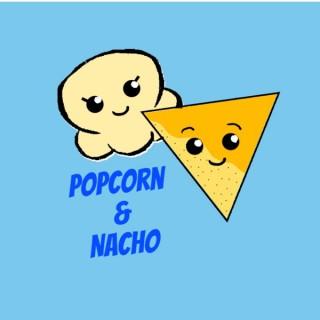 Popcorn & Nacho
