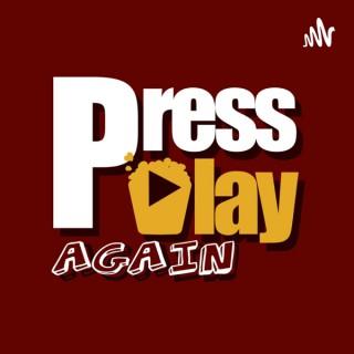 Press Play Again