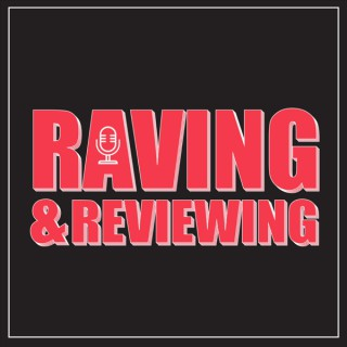 Raving and Reviewing