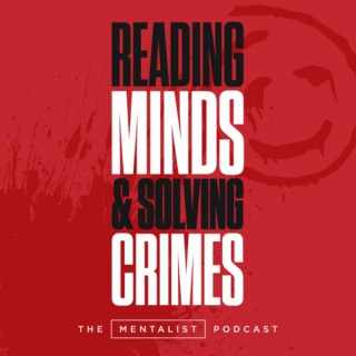 Reading minds and solving crimes: The Mentalist podcast