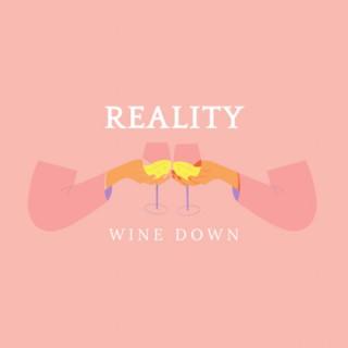 Reality Wine Down