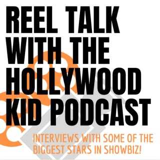 Reel Talk with The Hollywood Kid Podcast