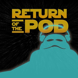 Return of the Pod: A Podcast About Star Wars