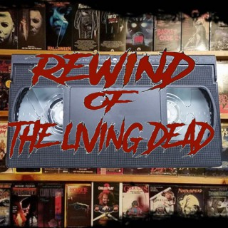 Rewind of the Living Dead