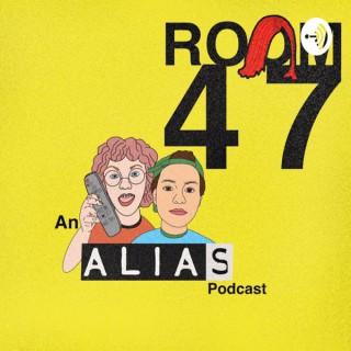 ROOM 47, An Alias Podcast