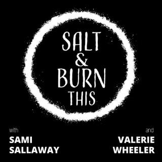 Salt & Burn This