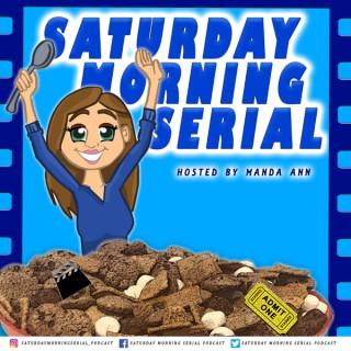 Saturday Morning Serial